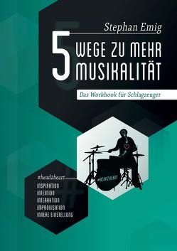 5 Wege zu mehr Musikalität von Emig,  Stephan