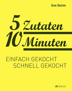 5 Zutaten 10 Minuten von Buchwalter,  Barbara, Quinn,  Sue, Rooney,  Deirdre