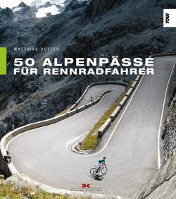 50 Alpenpässe für Rennradfahrer von Rotter,  Matthias