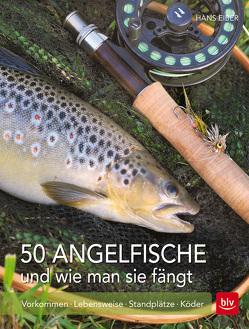 50 Angelfische und wie man sie fängt von Eiber,  Hans