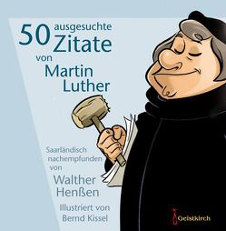 50 ausgesuchte Zitate von Martin Luther von Henßen,  Walther, Kissel,  Bernd