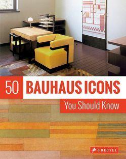 50 Bauhaus Icons You Should Know von Strasser,  Josef