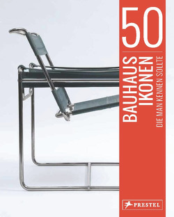 50 Bauhaus-Ikonen, die man kennen sollte von Strasser,  Josef