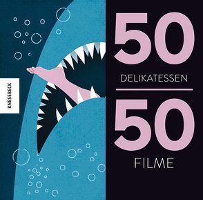 50 Delikatessen 50 Filme von Braun,  Dieter, Schnappinger,  Christine