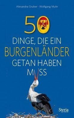 50 Dinge, die ein Burgenländer getan haben muss von Gruber,  Alexandra, Muhr,  Wolfgang