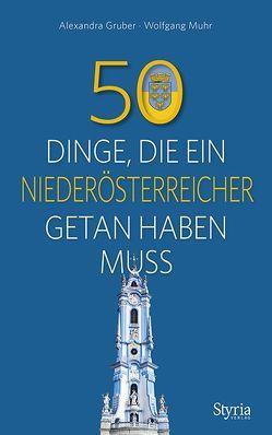 50 Dinge, die ein Niederösterreicher getan haben muss von Gruber,  Alexandra, Muhr,  Wolfgang