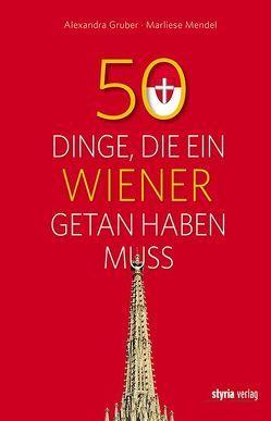50 Dinge, die ein Wiener getan haben muss von Gruber,  Alexandra, Mendel,  Marliese