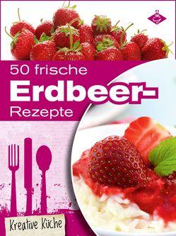 50 frische Erdbeer-Rezepte von Pelser,  Stephanie