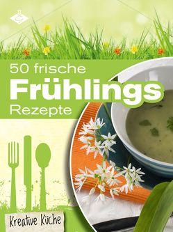 50 frische Frühlingsrezepte von Pelser,  Stephanie