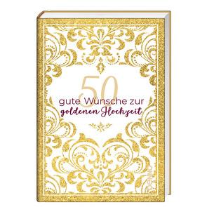 50 Gute Wünsche Zur Goldenen Hochzeit Von