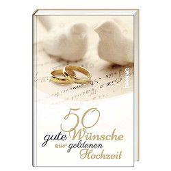 50 gute Wünsche zur goldenen Hochzeit von Bauch,  Volker