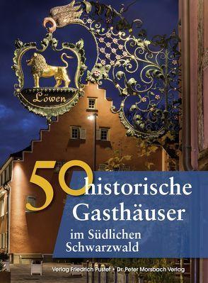 50 historische Gasthäuser im Südlichen Schwarzwald von Gürtler,  Franziska, Krodel,  Laura, Richter,  Gerald, Schmidt,  Bastian
