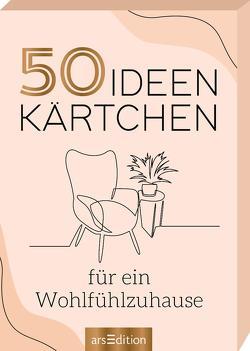 50 Ideenkärtchen für ein Wohlfühlzuhause von Schindler,  Eva