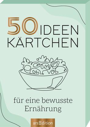 50 Ideenkärtchen für eine bewusste Ernährung von Schindler,  Eva
