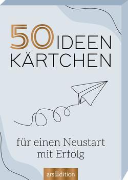 50 Ideenkärtchen für einen Neustart mit Erfolg von Schindler,  Eva