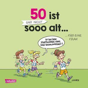 50 ist gar nicht sooo alt … für eine Frau von Gumpert,  Steffen, Paulsen,  Maria