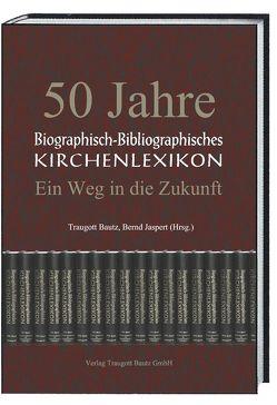 50 Jahre Biographisch-Bibliographisches Kirchenlexikon von Bautz,  Traugott, Jaspert,  Bernd