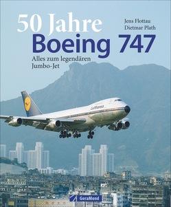 50 Jahre Boeing 747 von Flottau,  Jens, Plath,  Dietmar
