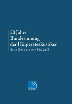 50 Jahre Bundesinnung der Hörgeräteakustiker