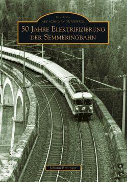 50 Jahre Elektrifizierung der Semmeringbahn von Johann Reisinger