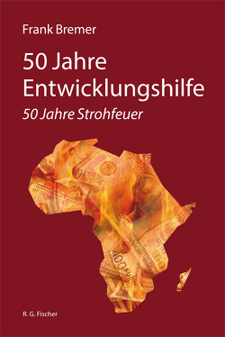 50 Jahre Entwicklungshilfe von Bremer,  Frank