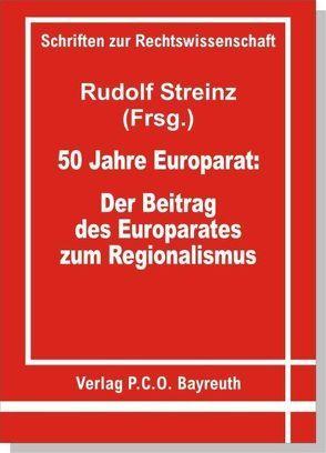50 Jahre Europarat: Der Beitrag des Europarates zum Regionalismus von Streinz,  Rudolf