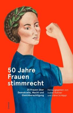 50 Jahre Frauenwahlrecht von Rohner,  Isabel, Schäppi,  Irène