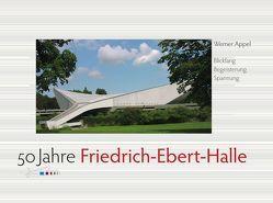 50 Jahre Friedrich-Ebert-Halle von Appel,  Werner