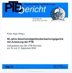 50 Jahre Geschwindigkeitsüberwachungsgeräte mit Zulassung der PTB von Jäger,  Frank