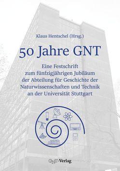 50 Jahre GNT von Hentschel,  Klaus