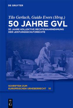 50 Jahre GVL von Evers,  Guido, Gerlach,  Tilo