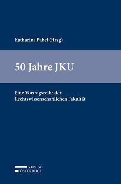 50 Jahre JKU von Pabel,  Katharina