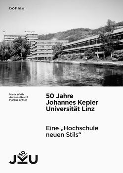 50 Jahre Johannes Kepler Universität Linz von Gräser,  Marcus, Reichl,  Andreas, Wirth,  Maria