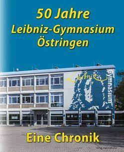50 Jahre Leibniz-Gymnasium Östringen von Baumgartner,  Brigitte, Neckermann,  Jens, Rüppel,  Petra, Sauer-Ege,  OStDin,  Ulrike