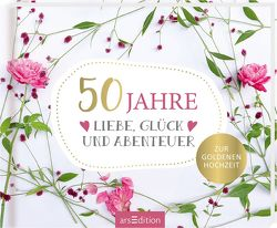 50 Jahre Liebe, Glück und Abenteuer