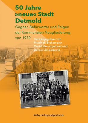 50 Jahre »neue« Stadt Detmold von Brakemeier,  Friedrich, Merschjohann,  David, Sunderbrink,  Bärbel