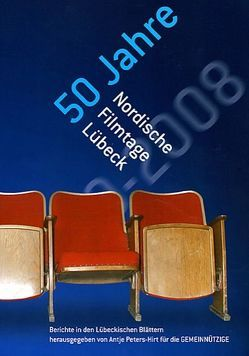 50 Jahre Nordische Filmtage Lübeck von Peters-Hirt,  Antje