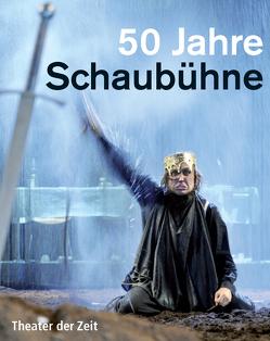 50 Jahre Schaubühne von Schitthelm,  Jürgen