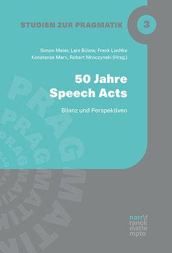 50 Jahre Speech Acts von Bülow,  Lars, Liedtke,  Frank, Marx,  Konstanze, Meier-Vieracker,  Simon, Mroczynski,  Robert