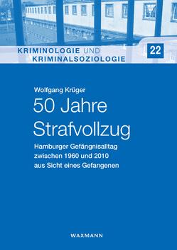 50 Jahre Strafvollzug von Krueger,  Wolfgang