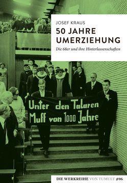 50 Jahre Umerziehung von Kraus,  Josef