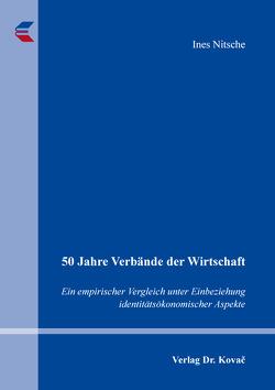 50 Jahre Verbände der Wirtschaft von Nitsche,  Ines