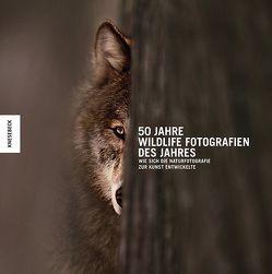 50 Jahre Wildlife Fotografien des Jahres von Kidman Cox,  Rosamund, Natural History Museum