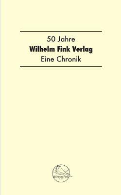 50 Jahre Wilhelm Fink Verlag von Siekmann,  Henning