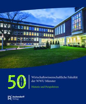 50 Jahre Wirtschaftswissenschaftliche Fakultät der WWU Münster von Theurl,  Theresia