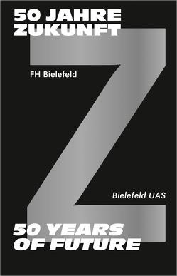 50 Jahre Zukunft – FH Bielefeld 1971-2021 von Beaugrand,  Andreas
