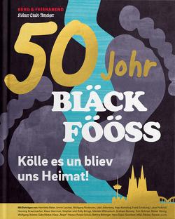 50 Johr Bläck Fööss von Feierabend,  Peter