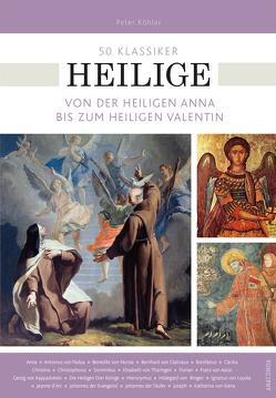 50 Klassiker Heilige von Fricke,  Birgit, Köhler,  Peter
