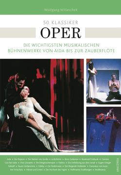 50 Klassiker Oper von Willaschek,  Wolfgang