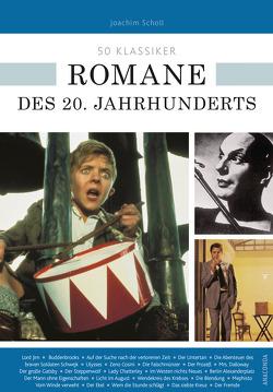 50 Klassiker Romane des 20. Jahrhunderts von Braun,  Ulrike, Scholl,  Joachim